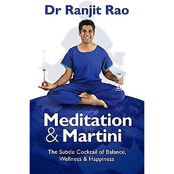 Meditation and Martini - Meditation and Martini is for those who want