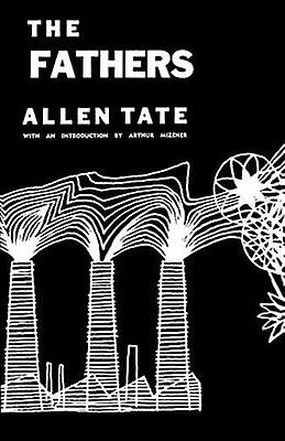 The Fathers (New edition) by Allen Tate - Arthur Mizener - 9780804001