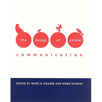 The Design of Animal Communication by Marc D. Hauser - Mark Konishi -