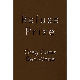 Refuse Prize by Curtis & Greg