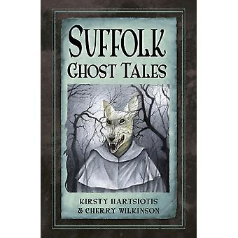 Suffolk Ghost Tales by Kirsty Hartsiotis
