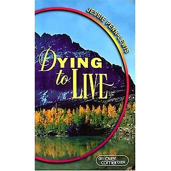 Dying to Live by Jessie Penn Lewis