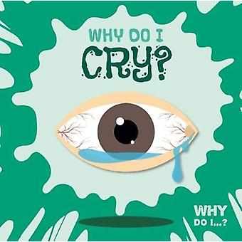 Why Do I Cry by Emilie Dufresne
