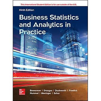 Business Statistics and Analytics in Practice by Bruce L Bowerman