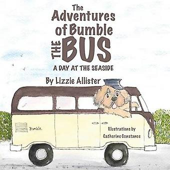 The Adventures of Bumble the Bus A Day at the Seaside by Allister & Lizzie