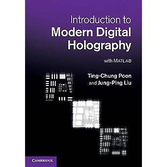Introducción a la Holografía Digital Moderna por Ting Chung Poon & Jung Ping Liu