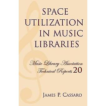 Space Utilization in Music Libraries by Cassaro & James P.