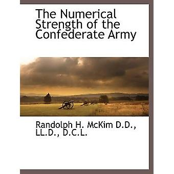 The Numerical Strength of the Confederate Army by McKim & Randolph H.