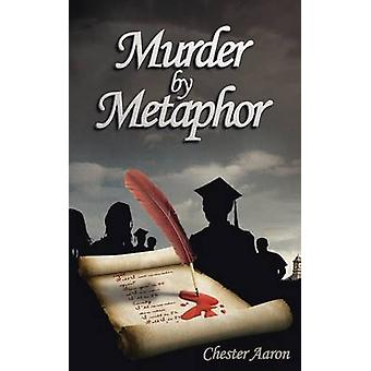 Murder by Metaphor by Aaron & Chester