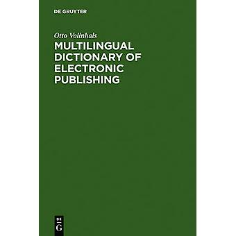 Multilingual Dictionary of Electronic Publishing by Vollnhals & Otto