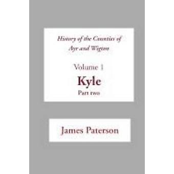 History of the Counties of Ayr and Wigton V1 Kyle Part 2 by Paterson & James