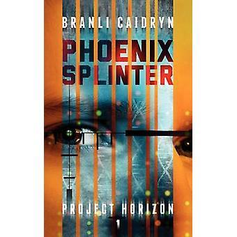 Phoenix Splinter by Caidryn & Branli
