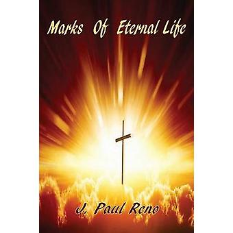 Marks of Eternal Life by Reno & J. Paul