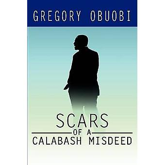 Scars of a Calabash Misdeed by Obuobi & Gregory