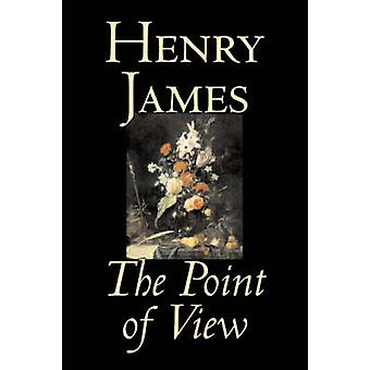 The Point of View by Henry James Fiction Classics Literary by James & Henry