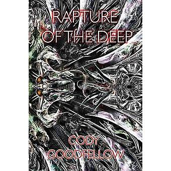 Rapture of the Deep and Other Lovecraftian Tales by Goodfellow & Cody