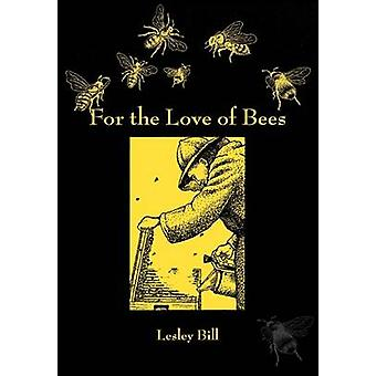 For the Love of Bees by Bill & Leslie