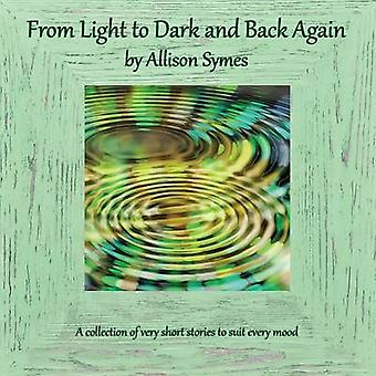 From Light to Dark and Back Again by Symes & Allison