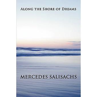 Along the Shore of Dreams by Salisachs & Mercedes