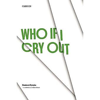 Who if I Cry Out by Gustavo Corcao - 9780292712522 Book