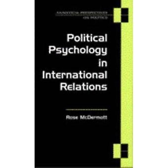 Political Psychology in International Relations by Rose McDermott - 9