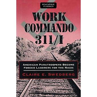 Work Commando 311/I - American Paratroopers Become Forced Laborers for
