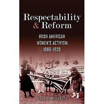 Respeitabilidade e reforma - ativismo irlandesa das mulheres do americano - 1880-192