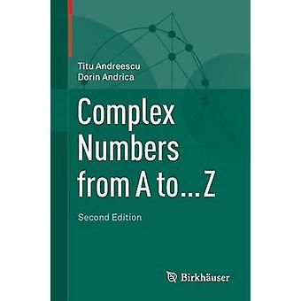 Complex Numbers from A to Z (2nd ed. 2014) by Titu Andreescu - Dorin
