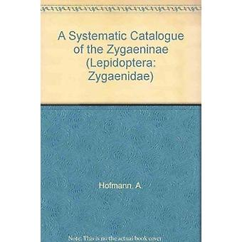 Systematic Catalogue of the Zygaenidae (Lepidoptera - Zygaenidae) - (Le