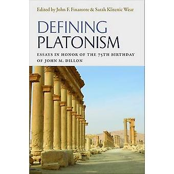Defining Platonism - Essays on Plato - Middle and Neoplatonism - and M