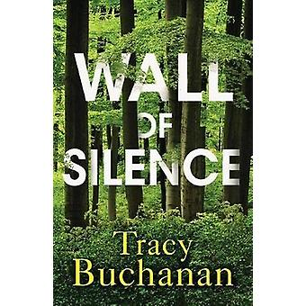 Wall of Silence by Tracy Buchanan - 9781542017091 Book