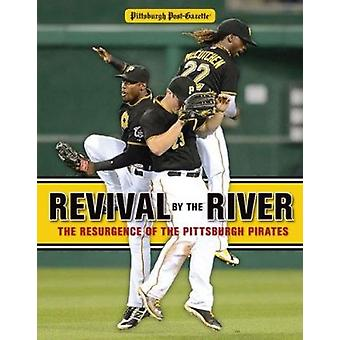 Revival by the River - The Resurgence of the Pittsburgh Pirates by Pit