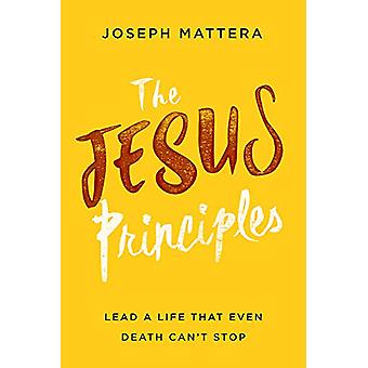 Jesus Principles - The by Joseph Mattera - 9781629996271 Book