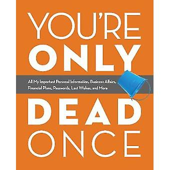 You're Only Dead Once - All My Important Personal Information - Busine