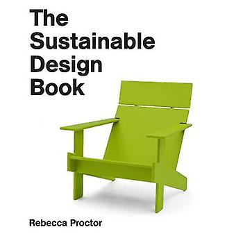 The Sustainable Design Book by Rebecca Proctor - 9781780674735 Book