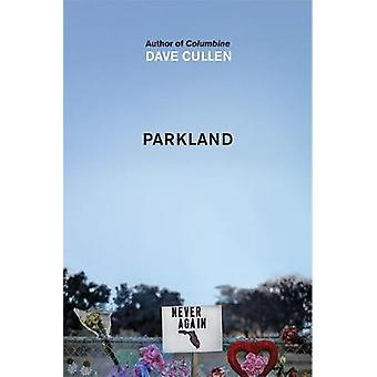 Parkland by Dave Cullen - 9781787477070 Book