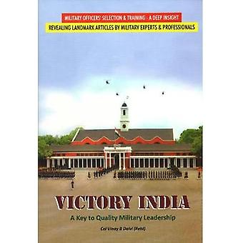 Victory India - A Key to Quality Military Leadership by Vinay B. Dalvi