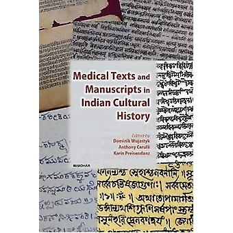 Medical Texts & Manuscripts in Indian Cultural History by Dominik Wuj