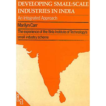 Developing Small-scale Industries in India - An Integrated Approach by