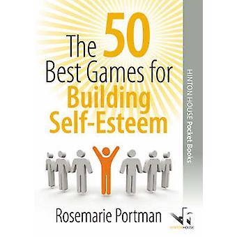 The 50 Best Games for Building Self-esteem by Rosemarie Portmann - 97