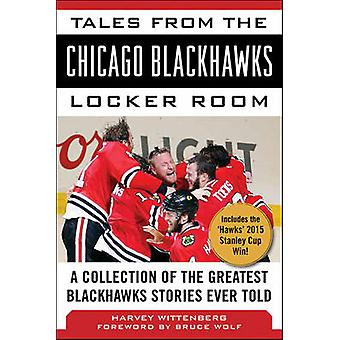 Tales from the Chicago Blackhawks Locker Room - A Collection of the Gr