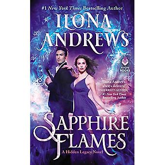 Sapphire Flames - A Hidden Legacy Novel by Ilona Andrews - 97800628783