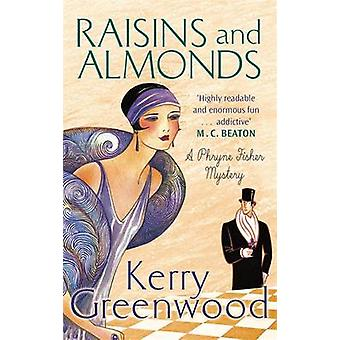 Raisins and Almonds - Miss Phryne Fisher Investigates by Kerry Greenwo
