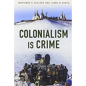 Colonialism Is Crime by Marianne Nielsen - 9780813598710 Book