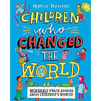 Children Who Changed the World - Incredible True Stories About Childre