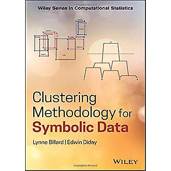 Clustering Methodology for Symbolic Data by Lynne Billard - 978047071