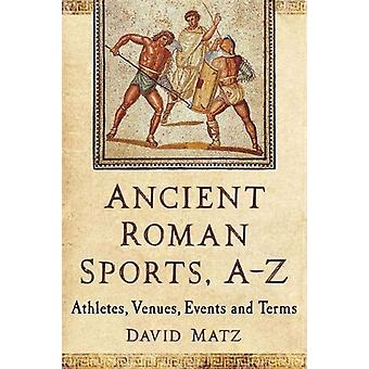Ancient Roman Sports - A-Z - Athletes - Venues - Events and Terms by D