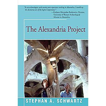 The Alexandria Project by Stephan Schwartz - 9781504026659 Book