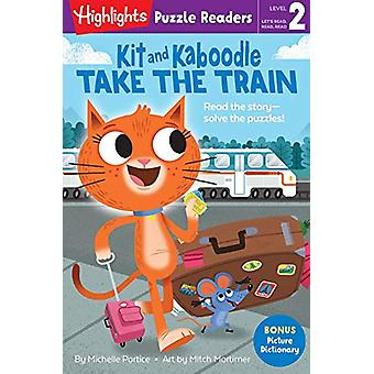 Kit and Kaboodle Take the Train by Michelle Portice - 9781684379347 B
