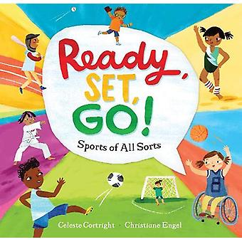 Ready - Set - Go! - Sports of All Sorts by Celeste Cortright - 9781782